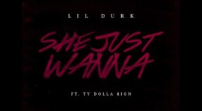 Lil Durk – She Just Wanna Ft. Ty Dolla $ign (Prod. By ChopSquad DJ)
