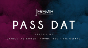 "JEREMIH FT. CHANCE THE RAPPER, YOUNG THUG & THE WEEKND – ""PASS DAT"" (REMIX)"