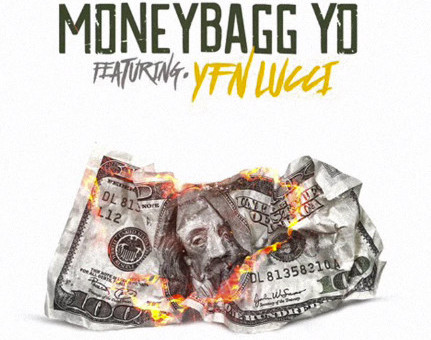 """Music: MONEYBAGG YO & YFN LUCCI – """"WIT THIS MONEY"""""""