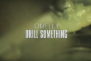 "Music Video: Omelly – ""Drill Something"""