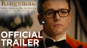 'Kingsman 2: The Golden Circle' Returns With a Full-Fledged Trailer