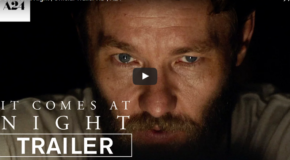 #MOVIE: Watch the Terrifying Official Trailer for 'It Comes at Night'