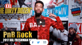 PnB Rock's Pitch for 2017 XXL Freshman (VIDEO)