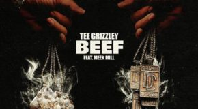 "Music: Tee Grizzley Ft. Meek Mill – ""Beef"""